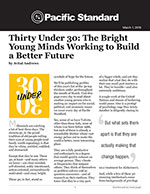 Thirty Under 30: The Bright Young Minds Working to Build a Better Future
